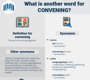 convening, synonym convening, another word for convening, words like convening, thesaurus convening