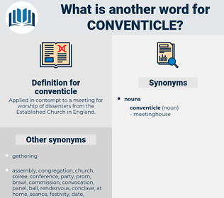 conventicle, synonym conventicle, another word for conventicle, words like conventicle, thesaurus conventicle