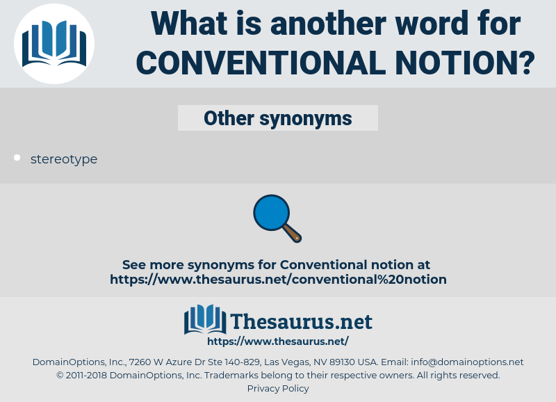 conventional notion, synonym conventional notion, another word for conventional notion, words like conventional notion, thesaurus conventional notion