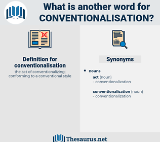 conventionalisation, synonym conventionalisation, another word for conventionalisation, words like conventionalisation, thesaurus conventionalisation