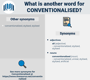 conventionalised, synonym conventionalised, another word for conventionalised, words like conventionalised, thesaurus conventionalised