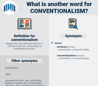 conventionalism, synonym conventionalism, another word for conventionalism, words like conventionalism, thesaurus conventionalism