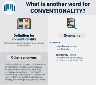 conventionality, synonym conventionality, another word for conventionality, words like conventionality, thesaurus conventionality
