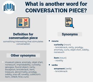 conversation piece, synonym conversation piece, another word for conversation piece, words like conversation piece, thesaurus conversation piece