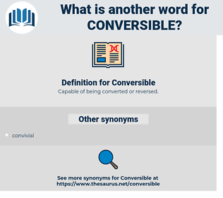 Conversible, synonym Conversible, another word for Conversible, words like Conversible, thesaurus Conversible