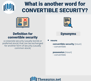 convertible security, synonym convertible security, another word for convertible security, words like convertible security, thesaurus convertible security