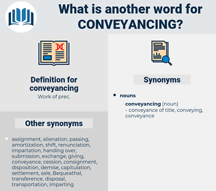 conveyancing, synonym conveyancing, another word for conveyancing, words like conveyancing, thesaurus conveyancing