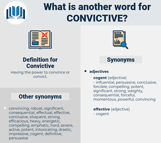 Convictive, synonym Convictive, another word for Convictive, words like Convictive, thesaurus Convictive
