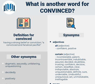 convinced, synonym convinced, another word for convinced, words like convinced, thesaurus convinced
