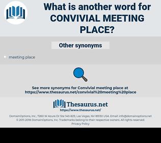 convivial meeting place, synonym convivial meeting place, another word for convivial meeting place, words like convivial meeting place, thesaurus convivial meeting place