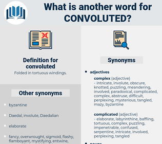 convoluted, synonym convoluted, another word for convoluted, words like convoluted, thesaurus convoluted
