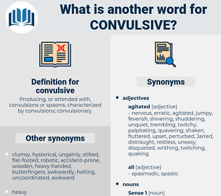 convulsive, synonym convulsive, another word for convulsive, words like convulsive, thesaurus convulsive