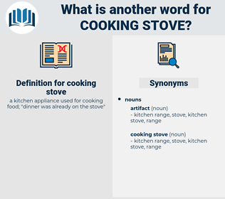 cooking stove, synonym cooking stove, another word for cooking stove, words like cooking stove, thesaurus cooking stove
