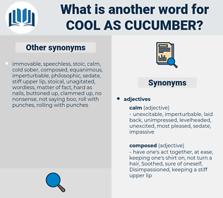 cool as cucumber, synonym cool as cucumber, another word for cool as cucumber, words like cool as cucumber, thesaurus cool as cucumber
