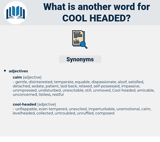 Cool-headed, synonym Cool-headed, another word for Cool-headed, words like Cool-headed, thesaurus Cool-headed