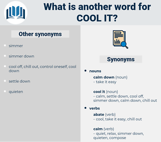 cool it, synonym cool it, another word for cool it, words like cool it, thesaurus cool it