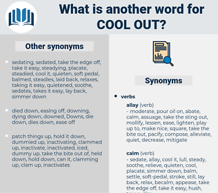 cool out, synonym cool out, another word for cool out, words like cool out, thesaurus cool out
