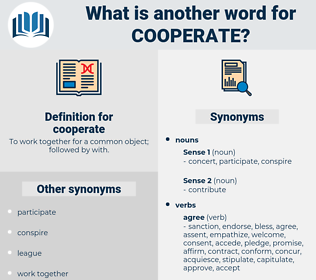 cooperate, synonym cooperate, another word for cooperate, words like cooperate, thesaurus cooperate