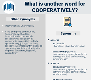 cooperatively, synonym cooperatively, another word for cooperatively, words like cooperatively, thesaurus cooperatively