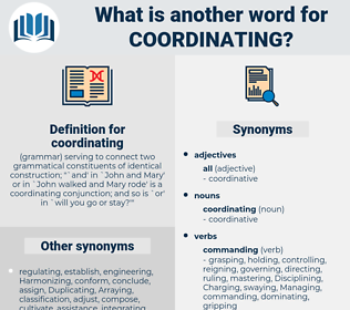 coordinating, synonym coordinating, another word for coordinating, words like coordinating, thesaurus coordinating