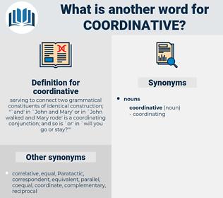 coordinative, synonym coordinative, another word for coordinative, words like coordinative, thesaurus coordinative