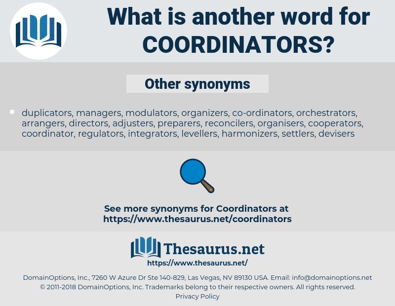 coordinators, synonym coordinators, another word for coordinators, words like coordinators, thesaurus coordinators