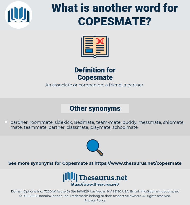 Copesmate, synonym Copesmate, another word for Copesmate, words like Copesmate, thesaurus Copesmate