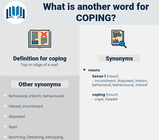 coping, synonym coping, another word for coping, words like coping, thesaurus coping
