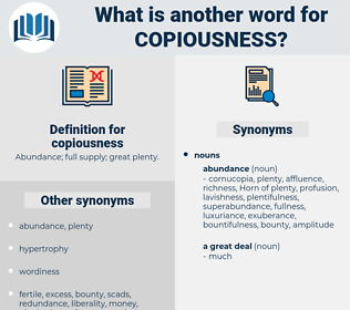 copiousness, synonym copiousness, another word for copiousness, words like copiousness, thesaurus copiousness