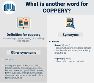 coppery, synonym coppery, another word for coppery, words like coppery, thesaurus coppery