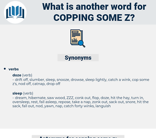 copping some z, synonym copping some z, another word for copping some z, words like copping some z, thesaurus copping some z