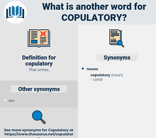 copulatory, synonym copulatory, another word for copulatory, words like copulatory, thesaurus copulatory