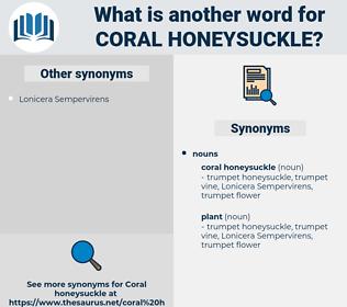 coral honeysuckle, synonym coral honeysuckle, another word for coral honeysuckle, words like coral honeysuckle, thesaurus coral honeysuckle