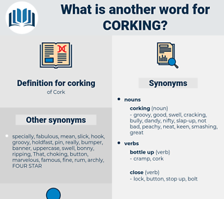 corking, synonym corking, another word for corking, words like corking, thesaurus corking