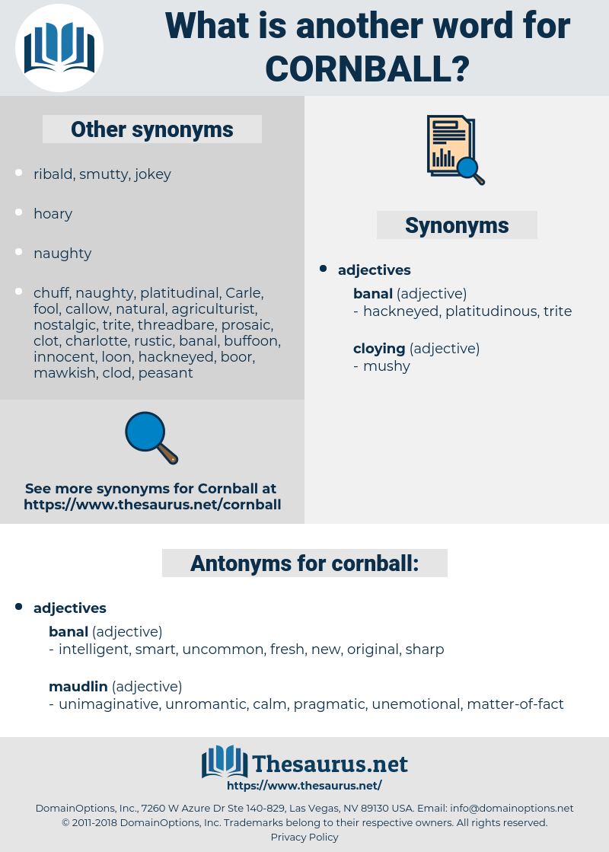 cornball, synonym cornball, another word for cornball, words like cornball, thesaurus cornball