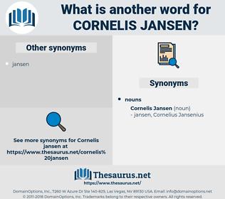 Cornelis Jansen, synonym Cornelis Jansen, another word for Cornelis Jansen, words like Cornelis Jansen, thesaurus Cornelis Jansen