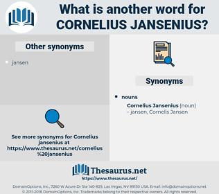 Cornelius Jansenius, synonym Cornelius Jansenius, another word for Cornelius Jansenius, words like Cornelius Jansenius, thesaurus Cornelius Jansenius