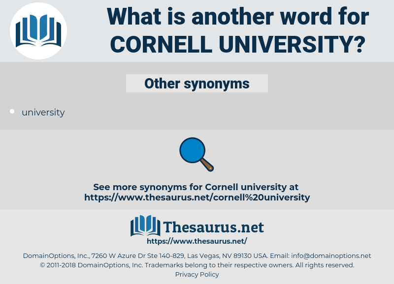 Cornell University, synonym Cornell University, another word for Cornell University, words like Cornell University, thesaurus Cornell University