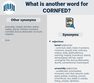 cornfed, synonym cornfed, another word for cornfed, words like cornfed, thesaurus cornfed