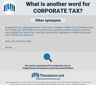 corporate tax, synonym corporate tax, another word for corporate tax, words like corporate tax, thesaurus corporate tax