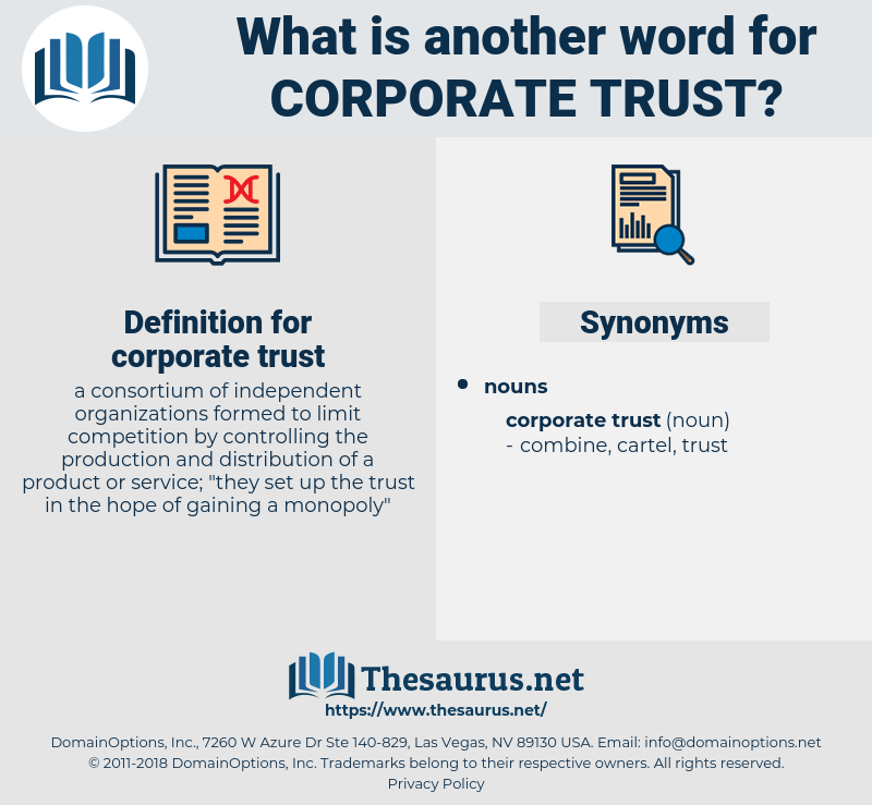 corporate trust, synonym corporate trust, another word for corporate trust, words like corporate trust, thesaurus corporate trust
