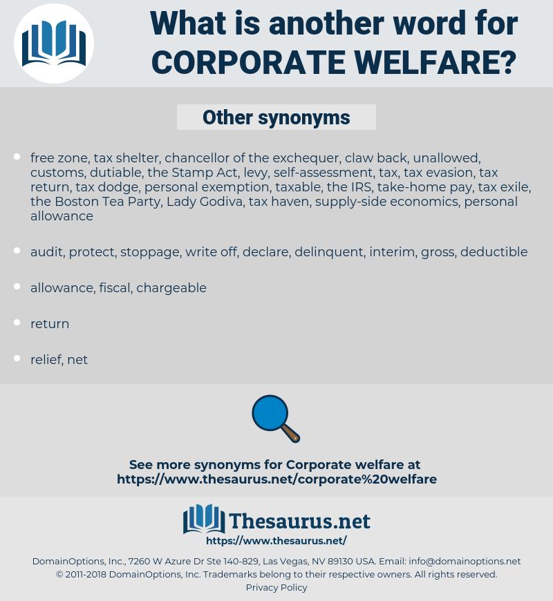 corporate welfare, synonym corporate welfare, another word for corporate welfare, words like corporate welfare, thesaurus corporate welfare
