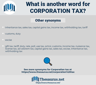 corporation tax, synonym corporation tax, another word for corporation tax, words like corporation tax, thesaurus corporation tax
