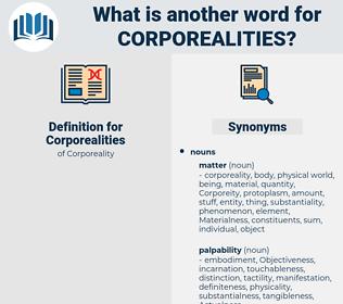 Corporealities, synonym Corporealities, another word for Corporealities, words like Corporealities, thesaurus Corporealities