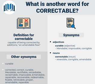 correctable, synonym correctable, another word for correctable, words like correctable, thesaurus correctable