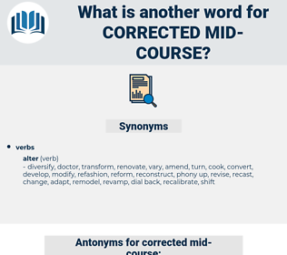 corrected mid course, synonym corrected mid course, another word for corrected mid course, words like corrected mid course, thesaurus corrected mid course