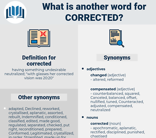 corrected, synonym corrected, another word for corrected, words like corrected, thesaurus corrected