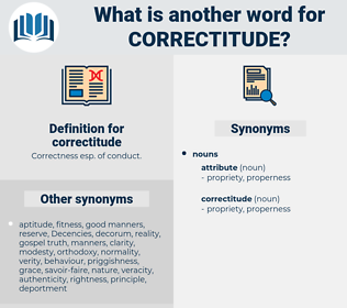 correctitude, synonym correctitude, another word for correctitude, words like correctitude, thesaurus correctitude