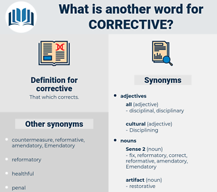 corrective, synonym corrective, another word for corrective, words like corrective, thesaurus corrective