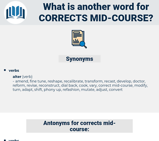 corrects mid course, synonym corrects mid course, another word for corrects mid course, words like corrects mid course, thesaurus corrects mid course